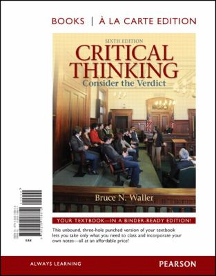Critical Thinking: Consider the Verdict, Books a la Carte Edition 9780205158812