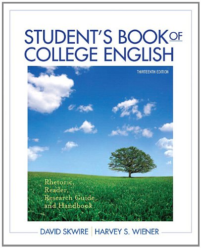 Student's Book of College English: Rhetoric, Reader, Research Guide, and Handbook 9780205171675