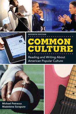 Common Culture: Reading and Writing about American Popular Culture 9780205171781