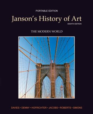 Janson's History of Art Portable Edition Book 4: The Modern World Plus Myartslab with Pearson Etext 9780205179596