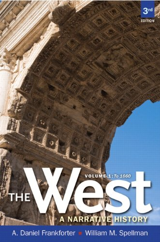 The West: A Narrative History, Volume One: To 1660 9780205180936