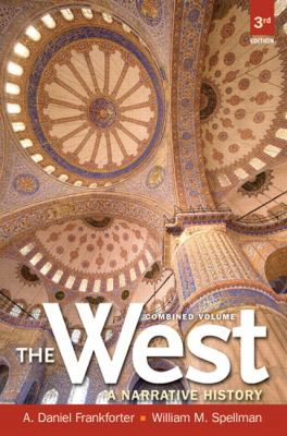 The West: A Narrative History, Combined Volume 9780205180950