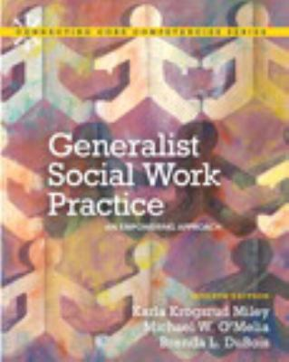 Generalist Social Work Practice: An Empowering Approach Plus Mysearchlab with Etext 9780205222995