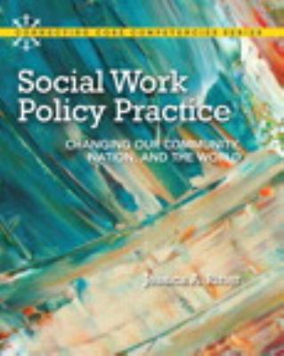 Social Work Policy Practice: Changing Our Community, Nation, and the World Plus Mysearchlab