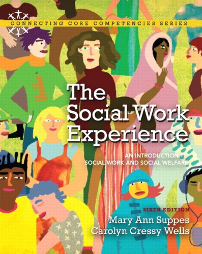 The Social Work Experience: An Introduction to Social Work and Social Welfare Plus Mysearchlab with Etext 9780205223091