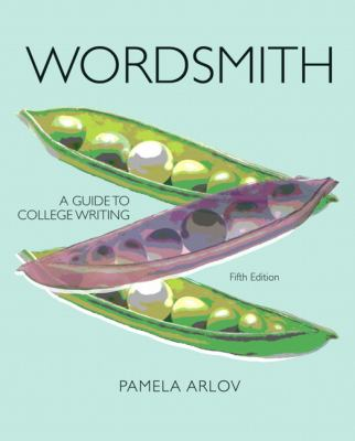 Wordsmith: A Guide to College Writing 9780205251278