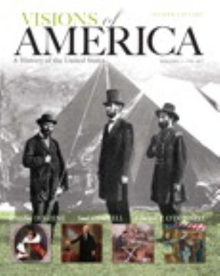 Visions of America: A History of the United States, Volume One Plus New Myhistorylab with Etext 9780205251629