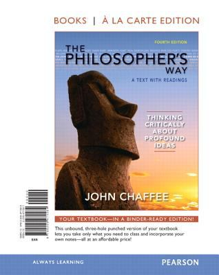 The Philosopher's Way: Thinking Critically about Profound Ideas, Books a la Carte Edition 9780205471584