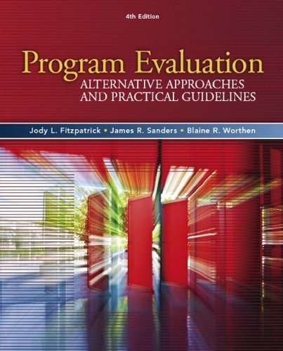 Program Evaluation: Alternative Approaches and Practical Guidelines - 4th Edition