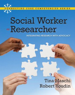 Social Worker as Researcher: Integrating Research with Advocacy 9780205594948