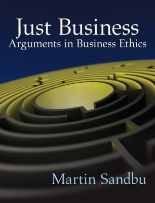 Just Business: Arguments in Business Ethics 9780205697755