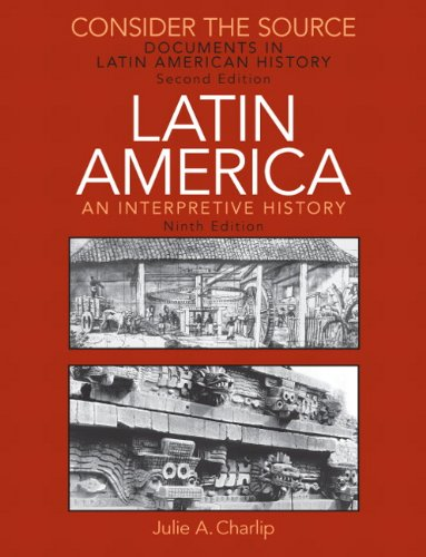 Consider the Source: Documents for the Study of Latin America - 2nd Edition  by Julie A. Charlip