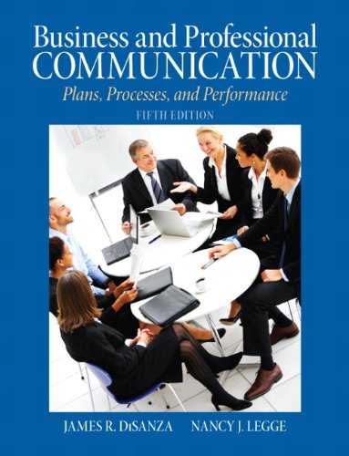 Business and Professional Communication: Plans, Processes, and Performance