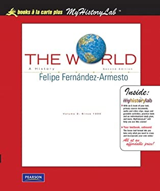 The World: A History, Volume 2, Unbound (for Books a la Carte Plus) 9780205723553