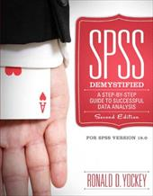 SPSS Demystified: A Step by Step Guide to Successful Data Analysis, for SPSS Version 18.0 - Yockey, Ronald D. / Yockey
