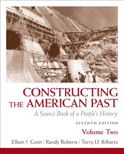 Constructing the American Past, Volume 2: A Source Book of a People's History 9780205773633