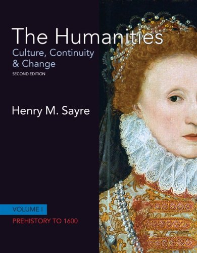 The Humanities: Culture, Continuity & Change, Volume 1: Prehistory to 1600 9780205782154
