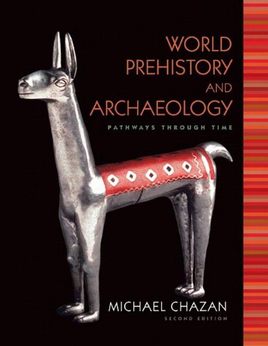 World Prehistory and Archaeology: Pathways Through Time 9780205786237