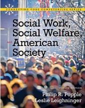 Social Work, Social Welfare and American Society - Popple, Philip R. / Leighninger, Leslie / Popple