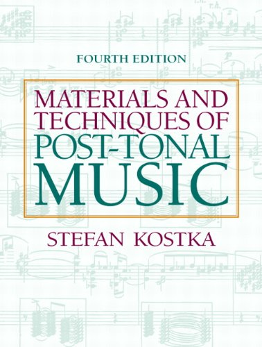 Materials and Techniques of Post-Tonal Music 9780205794553