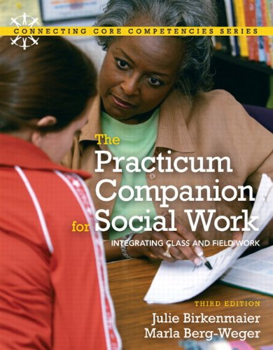 The Practicum Companion for Social Work: Integrating Class and Field Work 9780205795413