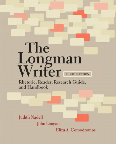 The Longman Writer: Rhetoric, Reader, Research Guide, and Handbook 9780205798391