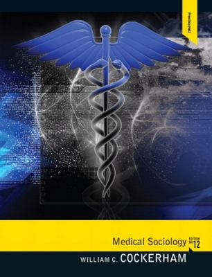 Medical Sociology Plus Mysearchlab with Pearson Etext 9780205806447