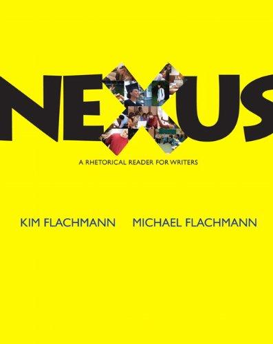 Nexus: A Rhetorical Reader for Writers 9780205829873