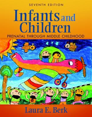 Infants and Children: Prenatal Through Middle Childhood 9780205831913