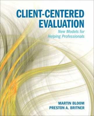 Client-Centered Evaluation: New Models for Helping Professionals 9780205832583