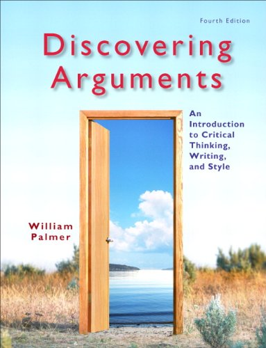 Discovering Arguments: An Introduction to Critical Thinking, Writing, and Style 9780205834457