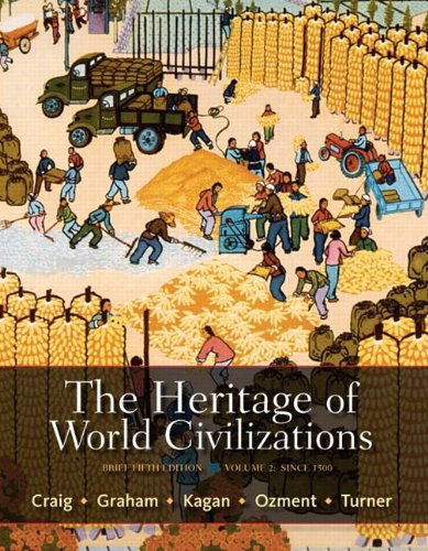 The Heritage of World Civilizations, Volume 2: Since 1500 9780205835478