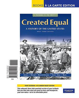 Created Equal, Brief Edition, Volume 1, Books a la Carte Edition 9780205842162