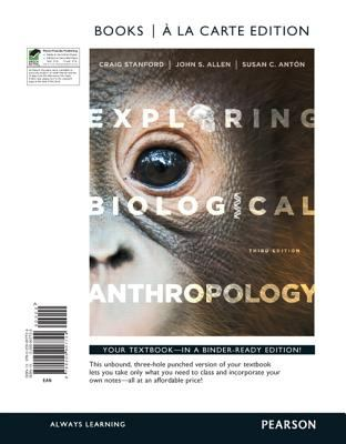 Exploring Biological Anthropology: The Essentials, Books a la Carte Edition 9780205907724