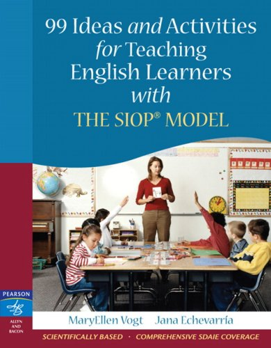 99 Ideas and Activities for Teaching English Learners with the Siop Model 9780205521067