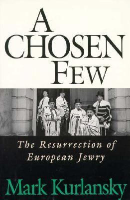 A Chosen Few: The Resurrection of European Jewry 9780201489361