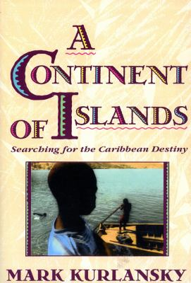 A Continent of Islands: Searching for the Caribbean Destiny 9780201622317