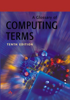 A Glossary of Computing Terms 9780201776294