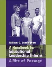 A Handbook for Educational Leadership Interns: A Rite of Passage
