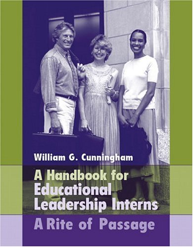 A Handbook for Educational Leadership Interns: A Rite of Passage 9780205464234
