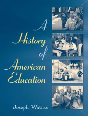 A History of American Education 9780205470266