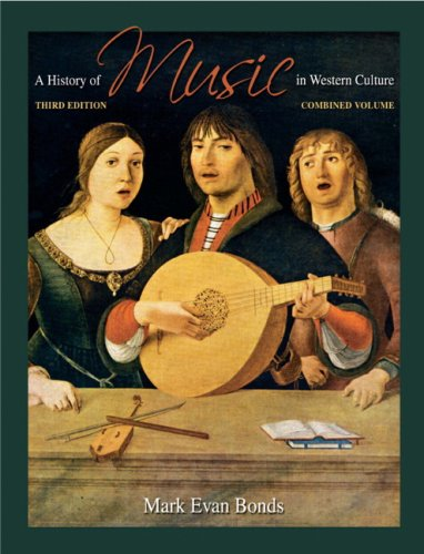 A History of Music in Western Culture - 3rd Edition by Evan Bonds ...