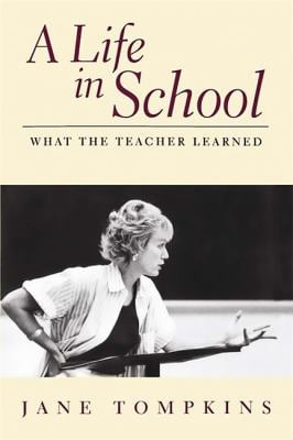 A Life in School: What the Teacher Learned 9780201327991