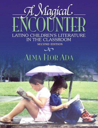 A Magical Encounter: Latino Children's Literature in the Classroom 9780205355440