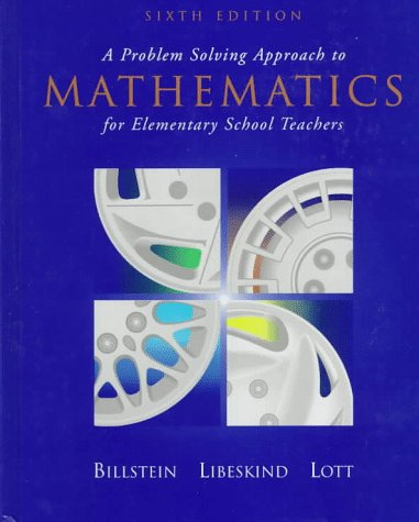 A Problem Solving Approach to Mathematics for Elementary School Teachers - 6th Edition