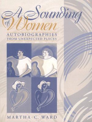 A Sounding of Women: Autobiographies from Unexpected Places 9780205270156