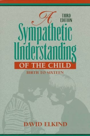 A Sympathetic Understanding of the Child: Birth to Sixteen 9780205150182