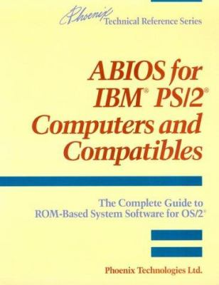 ABIOS for IBM PS/2 Computers and Compatibles: The Complete Guide to ROM-Based System Software for OS/2 9780201518054