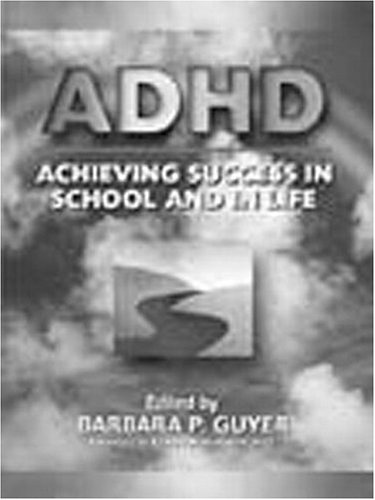 ADHD (Attention-Deficit Hyperactivity Disorder): Achieving Success in School and in Life 9780205292295