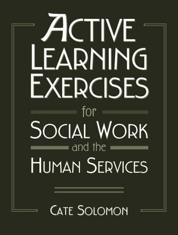 Active Learning Exercises for Social Work and the Human Services 9780205284856